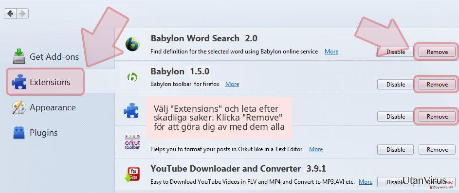 Välj 'Extensions' och leta efter skadliga saker. Klicka 'Remove' för att göra dig av med dem alla