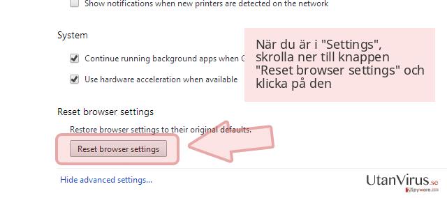 När du är i 'Settings', skrolla ner till knappen 'Reset browser settings' och klicka på den