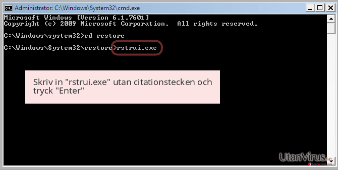 Skriv in 'rstrui.exe' utan citationstecken och tryck 'Enter'